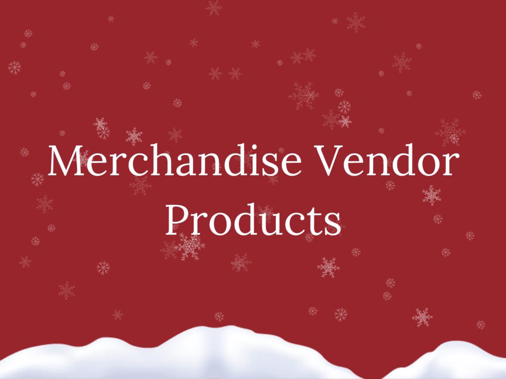 Merchandise Vendor Products